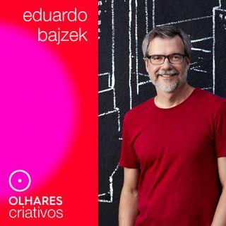 Olhares Criativos #9: Eduardo Bajzek