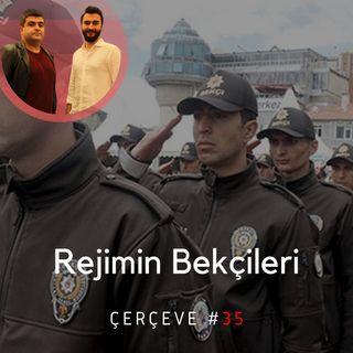 Rejimin Bekçileri #35 | ●Çerçeve | Şubat 2020