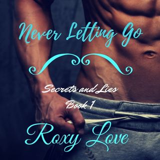 Review Episode #6 - Never Letting Go (Secrets and Lies book 1) by Roxy Love