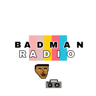BADMAN RADIO EPISODE 1