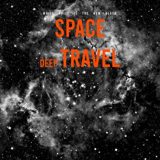 DEEP SPACE TRAVEL / White noise for studying 5 hours
