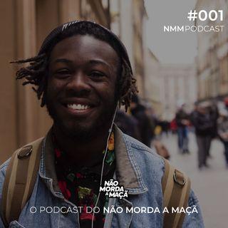 #001 - O podcast do Não Morda a Maçã