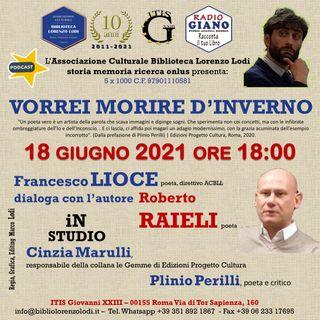 VORREI MORIRE D'INVERNO | Francesco Lioce dialoga con l'autore : Roberto Raieli