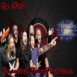 Episódio #40 - Especial Foo Fighters
