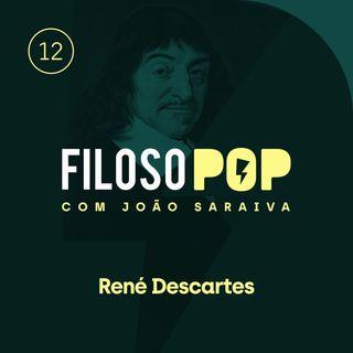 FilosoPOP 012 - René Descartes