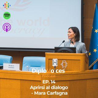 EP.14 Aprirsi al dialogo - Mara Carfagna