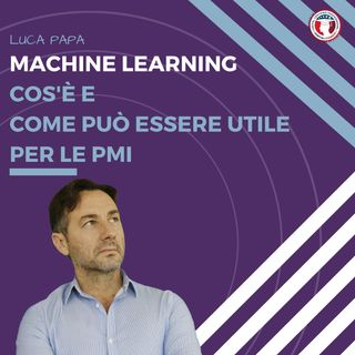 Machine Learning cos'è e come può essere utile per le PMI