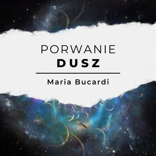 Porwania Dusz - spotkanie z Maria Bucardi