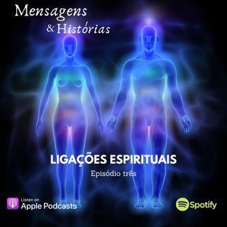 Episodio tres - Ligações espirituais