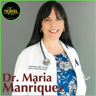 Dr Maria Manriquez | traveling physician helping women