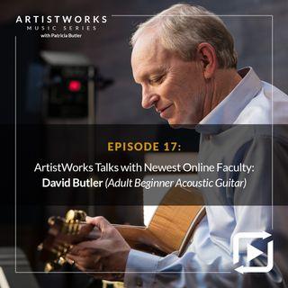 ArtistWorks Talks with Newest Online Faculty: David Butler (Adult Beginner Acoustic Guitar)