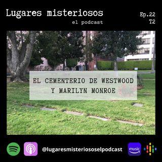 El Cementerio de Westwood y Marilyn Monroe - T2E22