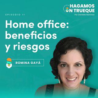EP11. Home office: beneficios y riesgos ⋅ Entrevista con Romina Gayá