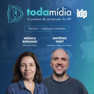 Toda Mídia #01 | Jornalismo Multimídia, com Mônica Bergamo e Antonio Tabet
