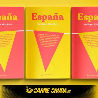 Otra España es posible, Santiago Alba (CARNE CRUDA #867)