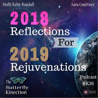 BK36: 2018 Reflections for 2019 Rejuvenations