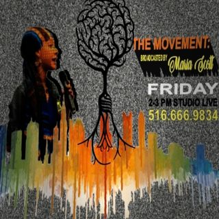 THE MOVEMENT, Broadcasted by MARIA SCOTT - EPISODE 1
