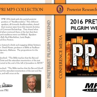 2016 Preterist Pilgrim Weekend