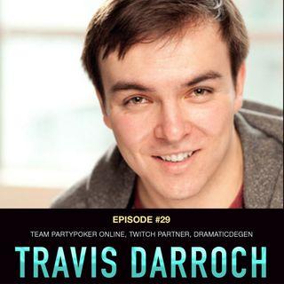#29 Travis Darroch: Team PartyPoker Online, Twitch Partner, DramaticDegen