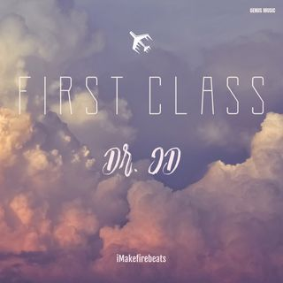 First Class by Dr. JD produced iMakefirebeats
