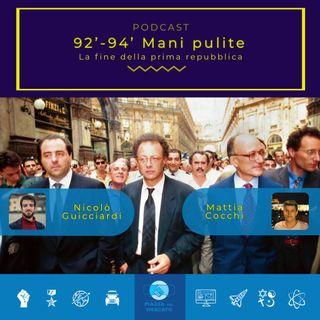92' - 94' Mani Pulite: la fine della Prima Repubblica