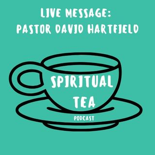 LIVE MESSAGE #1:  Pastor David Hartfield-Dyels