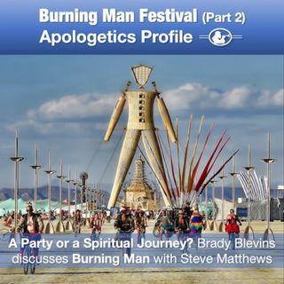 28 Burning Man Festival - Is it a Religion? Part 2: Brady Blevins Interviews Steve Matthews
