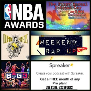 "Weekend Rap Up Ep. 86 - ""NBA MVP is...."""
