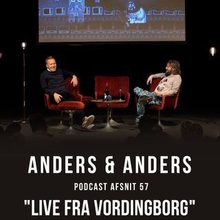 Episode 57 - LIVE FRA VORDINGBORG