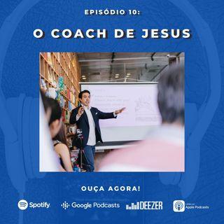 BLCast 10 - O Coach de Jesus