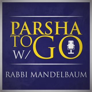 Parshat Vayigash- Jacob & Grandsons- How They Came To Be Like Sons