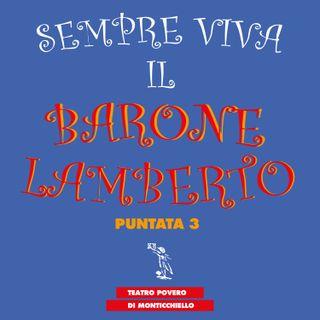 Puntata 03 - Sempre viva il Barone Lamberto - Teatro Povero di Monticchiello