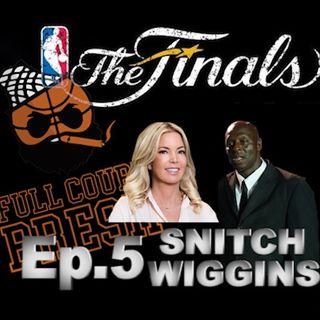 Full Court Bresh Episode 5 - Snitch Wiggins