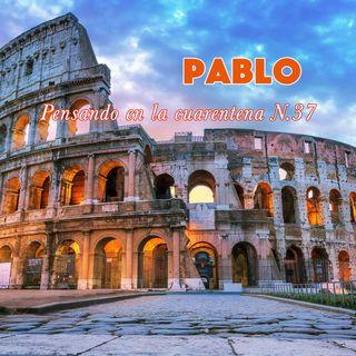 Pablo (Reflexiones en la cuarentena N.37)