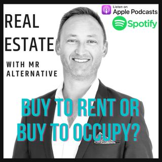BUY TO RENT OR BUY TO OCCUPY?