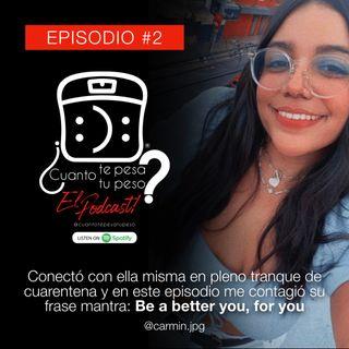 Ep 2 - El peso de Carmin ft. @carmin.jpg