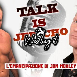 Wrestling It 17 - L' emancipazione di Jon Moxley