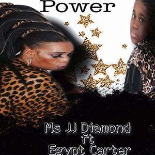 Power- Ms JJ diamond Ft Egypt  Carter