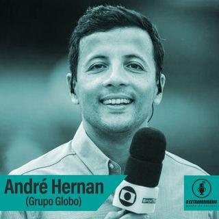 """#29 - O HOMEM QUE TEM SEMPRE """"A ÚLTIMA INFORMAÇÃO"""" feat. André Hernan (Grupo Globo)"""