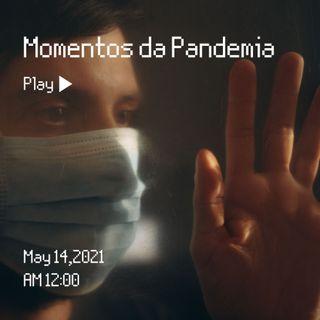 Momentos da Pandemia - Diário de Um Pandêmico