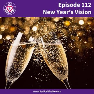 E112: Our New Year's Vision