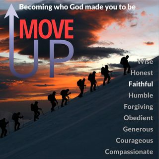 Move Up: Faithful Like Joseph