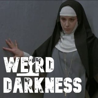 """URBAN LEGENDS AND TRUE TERRORS OF ST. ANNE'S NUNNERY"" and more! #WeirdDarkness"