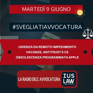 UDIENZA DA REMOTO IMPEDIMENTO – VACANZE, ANTITRUST E CE – OBSOLESCENZA PROGRAMMATA APPLE #SVEGLIATIAVVOCATURA