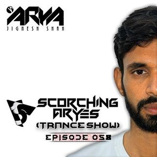 SCORCHING ARYes Episode 058 - ARYA (Jignesh Shah)