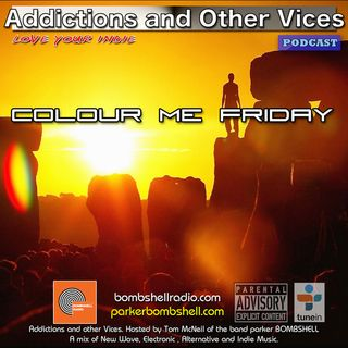 Addictions and Other Vices 283 - Colour Me Friday