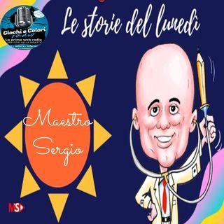 Le storie del Maestro Sergio