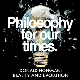 Reality and Evolution | Donald Hoffman