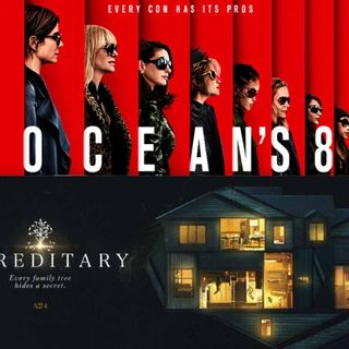 Out Now 326: Ocean's 8 and Hereditary