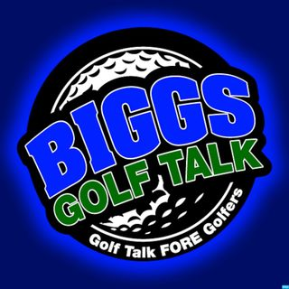 BiGGs GOLF TALK 11/03/18